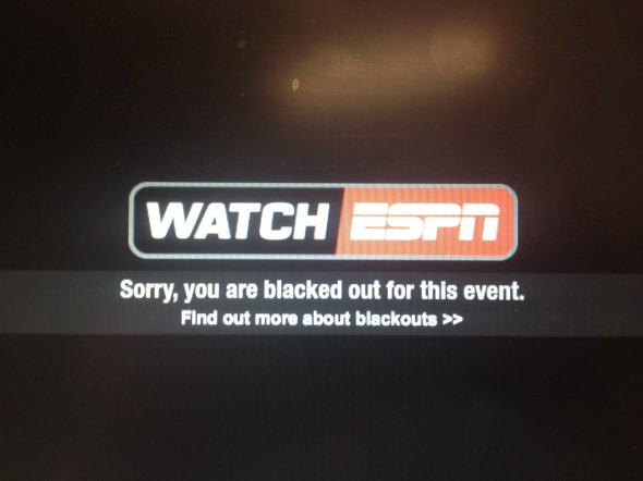 ESPN doesn't seem to understand I black out for every event. TFM.